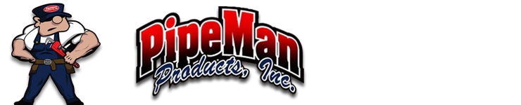 PipeMan Products, Inc. 1-877-747-3626